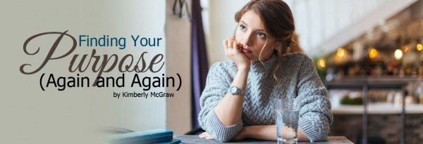 Finding your purpose again and again
